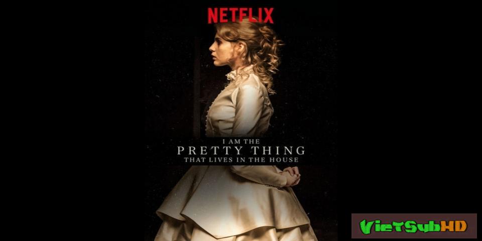 Phim Ngôi nhà bí ẩn VietSub HD | I Am the Pretty Thing That Lives in the House 2016
