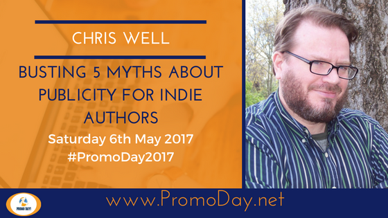 #Webinar: Busting 5 Myths About Publicity for Indie Authors by Chris Well #PromoDay2017