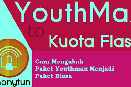 Cara Mengubah Paket Youthmax Menjadi Paket Biasa