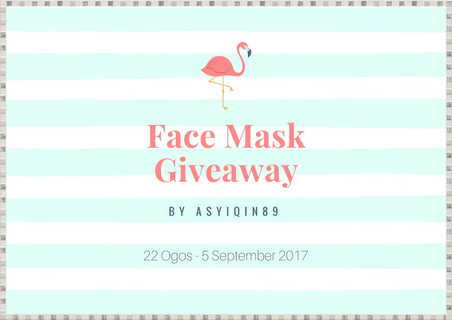 https://asyiqin89.blogspot.my/2017/08/face-mask-giveaway-by-asyiqin89.html