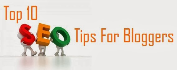 Top 10 SEO Tips For Bloggers