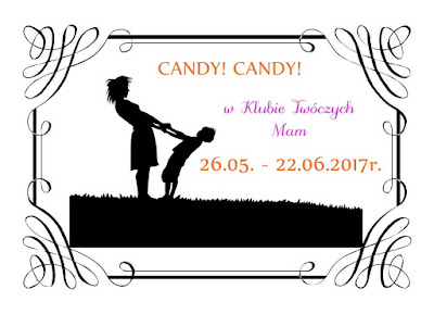 Candy Klubie Twórczych Mam :)