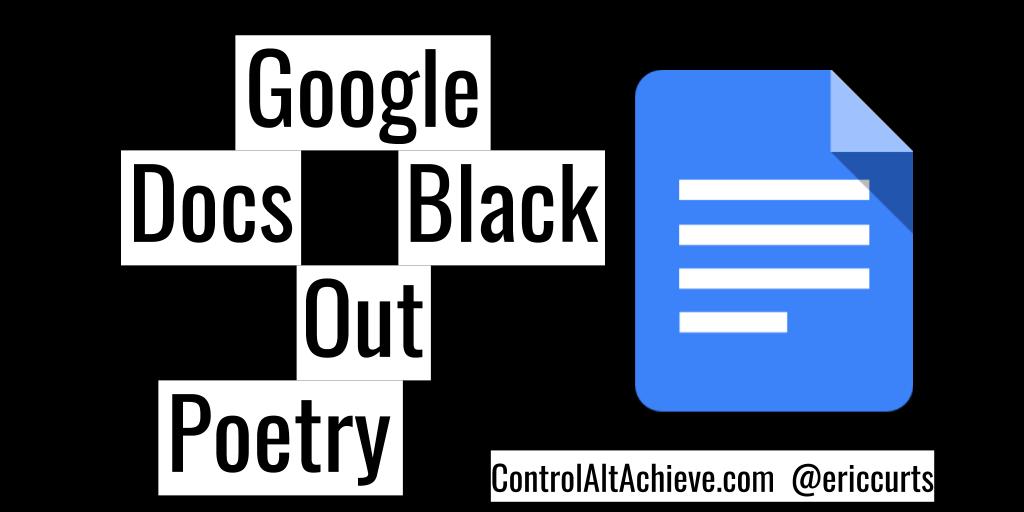 Control Alt Achieve dot com Google Docs Black Out Poetry