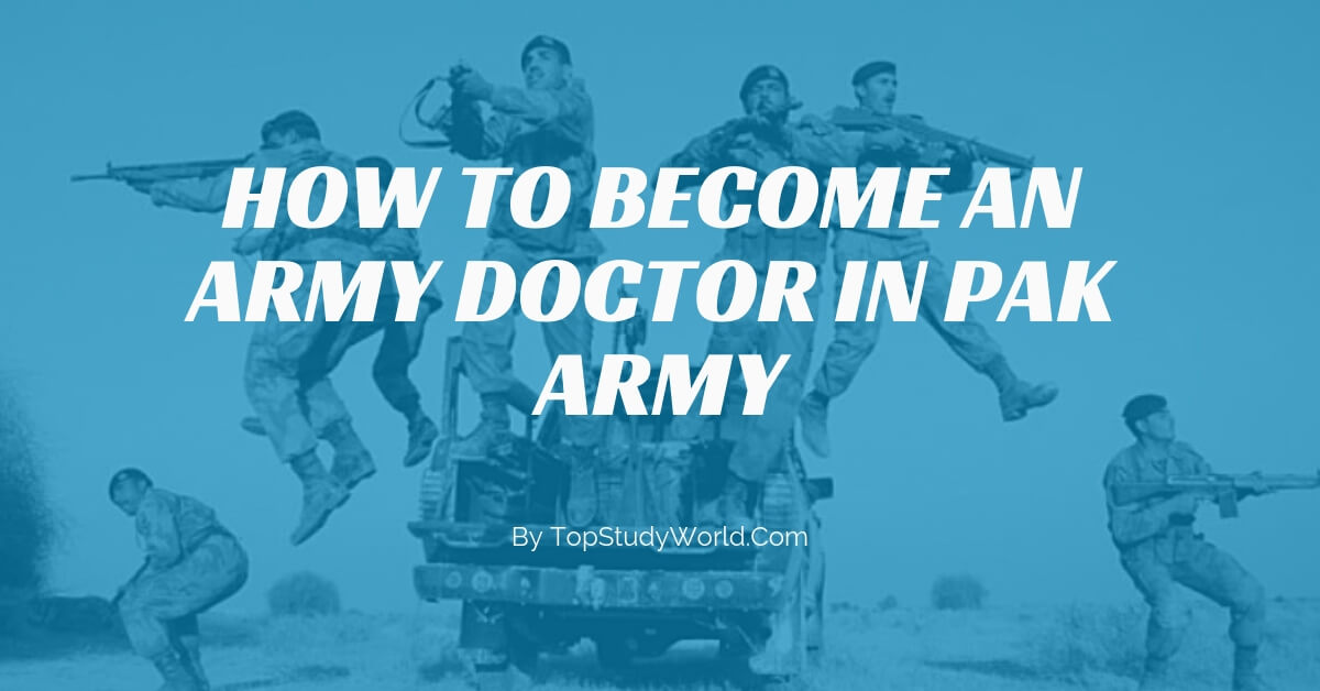 How to Become An Army Doctor In Pak Army [Complete Guide