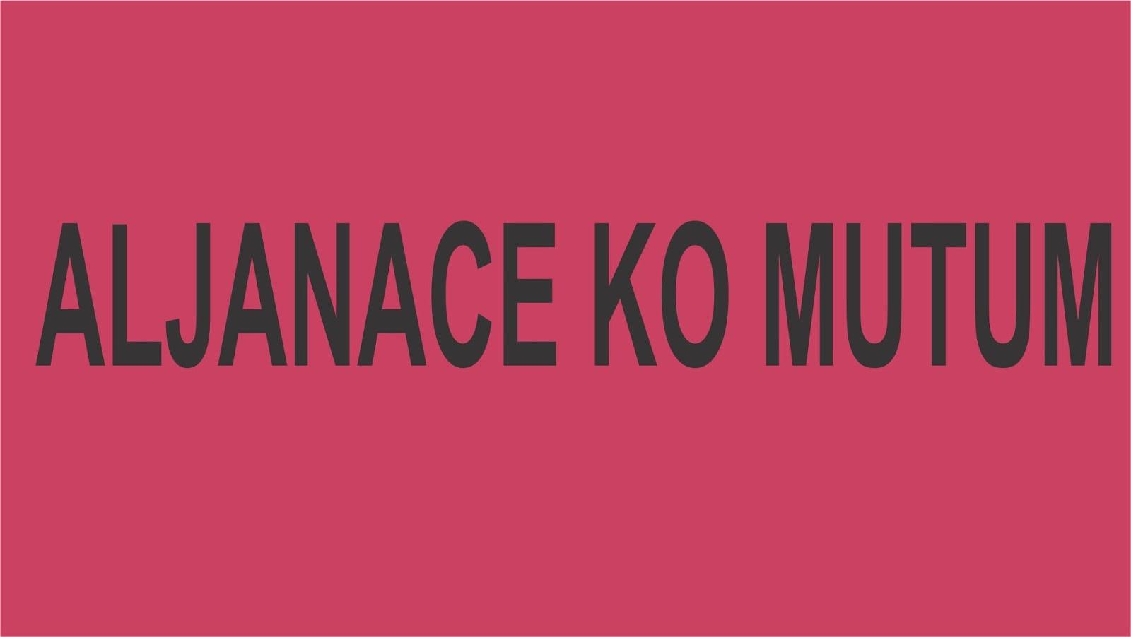 ALJANACE KO MUTUM COMPLETE - Gidan Novels   Hausa Novels