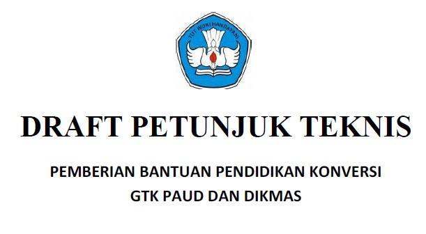 Juknis Pemberian Bantuan Pendidikan Konversi GTK PAUD dan DIKMAS Tahun 2016 (Draft)