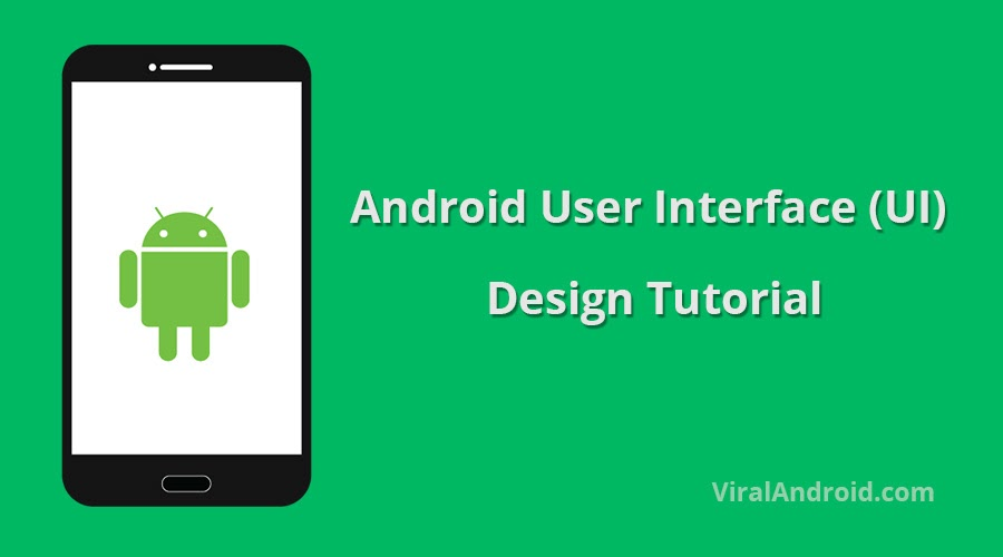 Android User Interface (UI) Design Tutorial: How to use UI Components in Android