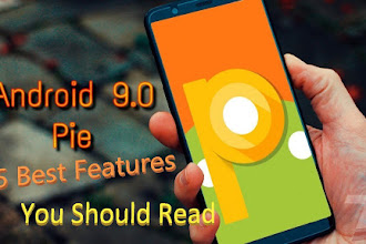 5 Best Features of Android 9 Pie You Should know