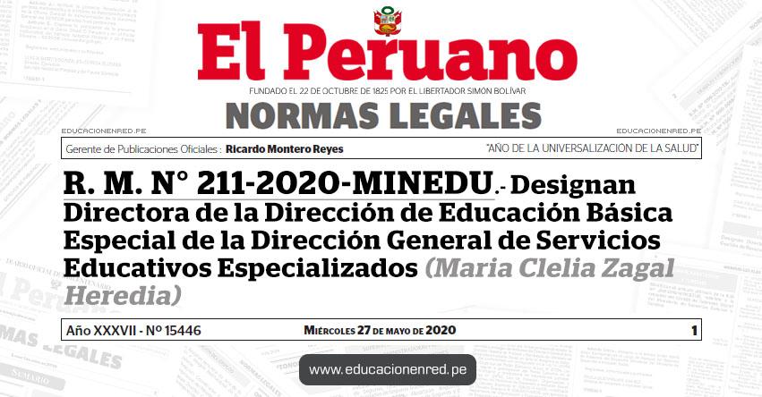 R. M. N° 211-2020-MINEDU.- Designan Directora de la Dirección de Educación Básica Especial de la Dirección General de Servicios Educativos Especializados (Maria Clelia Zagal Heredia)