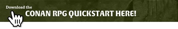 http://www.drivethrurpg.com/product/174829/Robert-E-Howards-CONAN-Roleplaying-Game-Quickstart