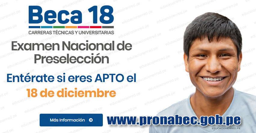 BECA 18: Lista de Inscritos Aptos para Examen Nacional de Preselección (18 Diciembre) Resultados PRONABEC - www.pronabec.gob.pe