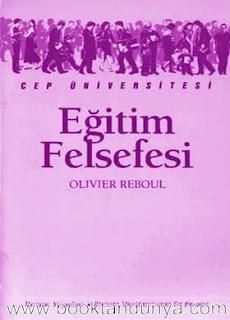 Olivier Reboul - Eğitim Felsefesi  (Cep Üniversitesi Dizisi - 58)