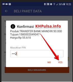 Konfirmasi transaksi ini dengan memasukkan pin anda lalu klik YES