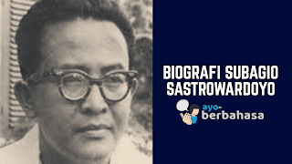 Biografi Subagio Sastrowardoyo