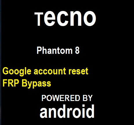 How to remove pin, pattern Reset, frp Google account bypass on Tecno Phantom 8