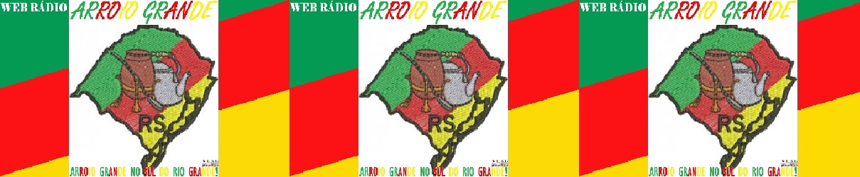 WEB RÁDIO ARROIO GRANDE RS – ARROIO GRANDE NO SUL DO RIO GRANDE!