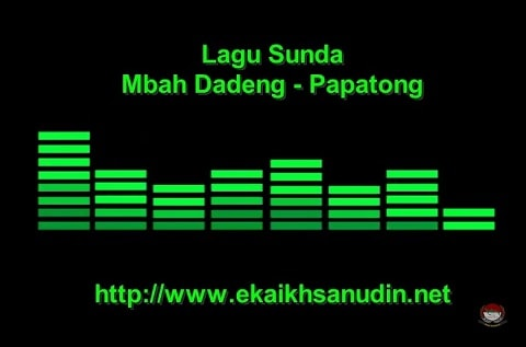 Lagu Sunda Papatong - Bah Dadeng