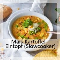 http://christinamachtwas.blogspot.de/2017/10/slowcooker-mais-kartoffel-eintopf.html