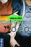 Không Đôi Cánh Và Đẹp - Jerilee Kaye