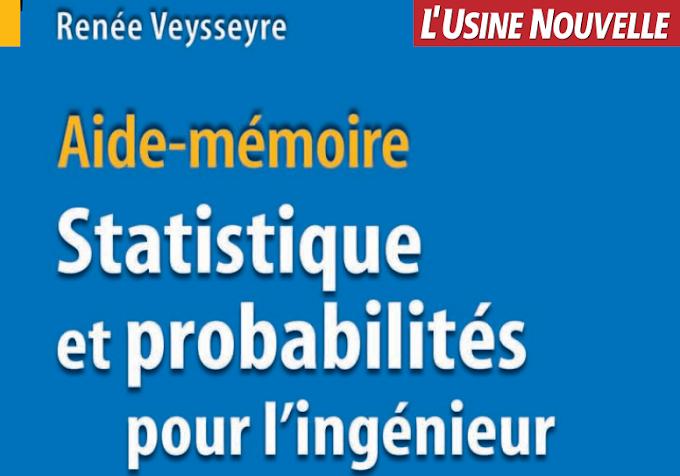 Aide-mémoire Statistique et probabilités pour l'ingénieur