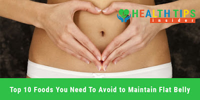 Top 10 Foods or Drinks You Need To Avoid to Maintain Flat Belly