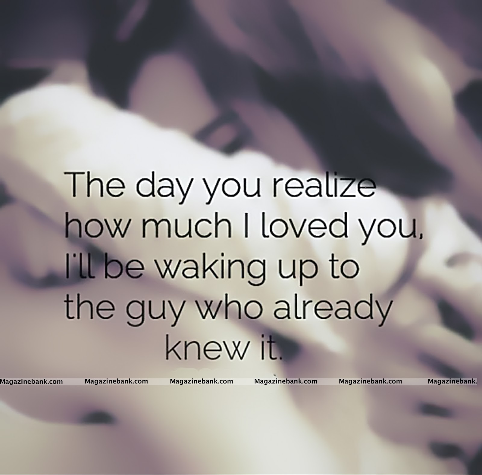The Day You Realize i love u quotes