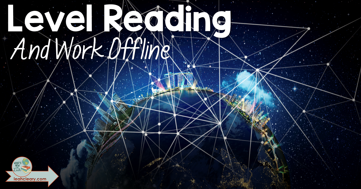 Level Reading and Work Offline with Google Drive and