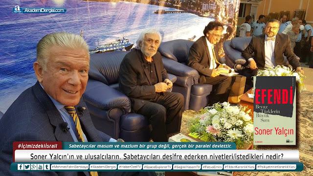 akademi dergisi, Mehmet Fahri Sertkaya, sabetayistler, soner yalçın, oda tv, gizli yahudiler, gerçek yüzü, sözcü gazetesi, uğur dündar, emin çölaşan, burak akbay
