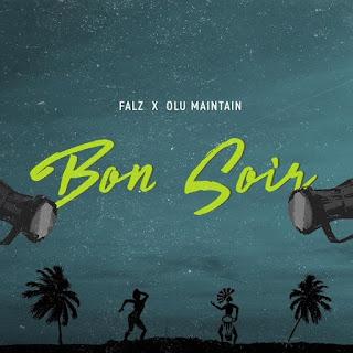Falz – Bon Soir (feat. Olu Maintain)