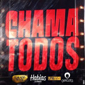 Calado Show – Chama Todos (feat Dj Habias X Lipikinobeat X Dj Nelasta)