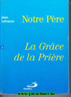 Jean Lafrance, notre père, la grâce de la prière, 1998