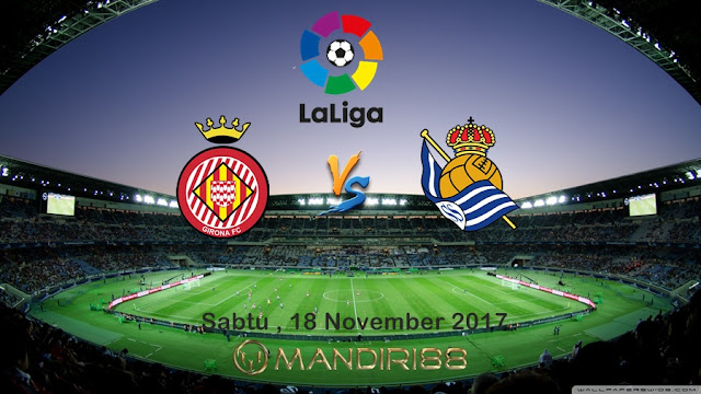 La Liga akan kembali bergulir pada Sabtu Berita Terhangat Prediksi Bola : Girona Vs Real Sociedad , Sabtu 18 November 2017 Pukul 03.00 WIB