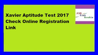 Xavier Aptitude Test 2017 Check Online Registration Link