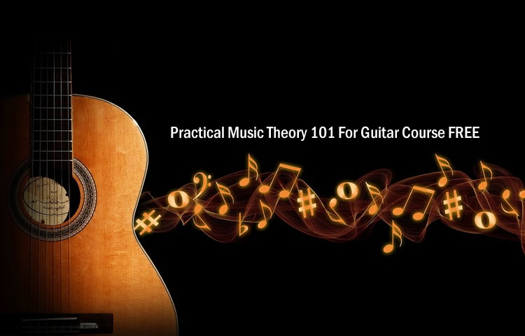 Practical Music Theory 101 For Guitar Course