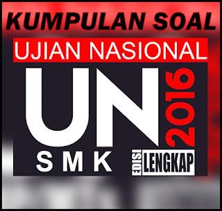 Kumpulan Contoh Soal UN Ujian Nasional SMK 2016