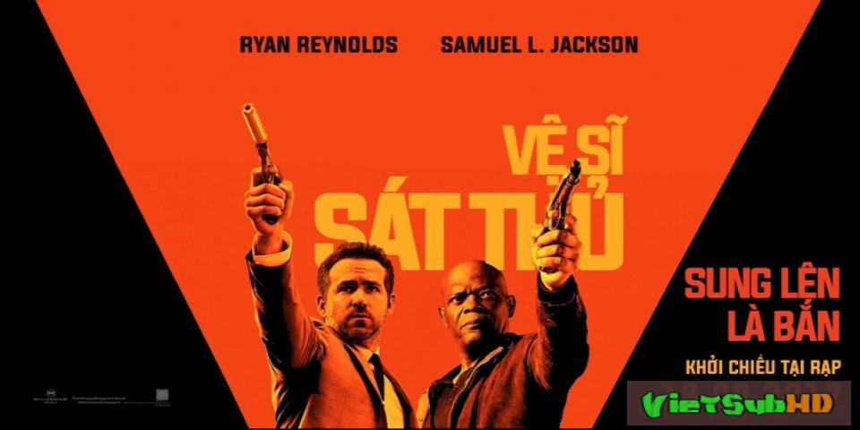 Phim Vệ Sĩ Sát Thủ Thuyết minh HD | The Hitman's Bodyguard 2017