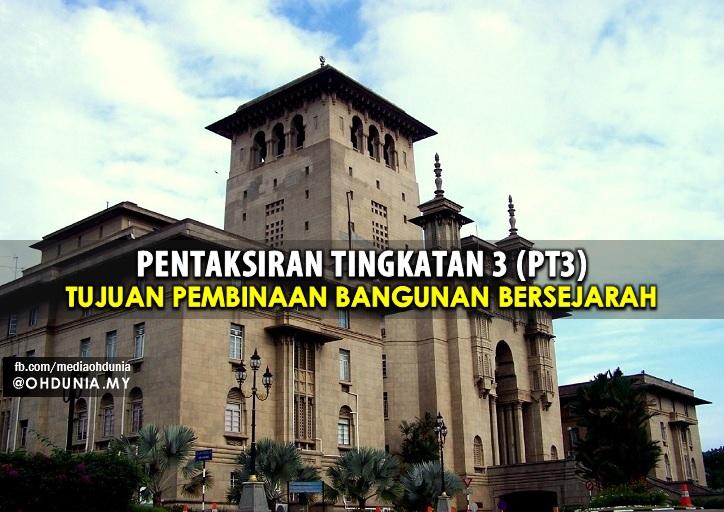 Sejarah PT3 2016: Tujuan Dan Sebab Bangunan / Binaan Bersejarah Dibina
