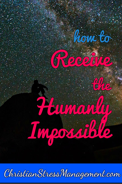 How to receive the humanly impossible from God