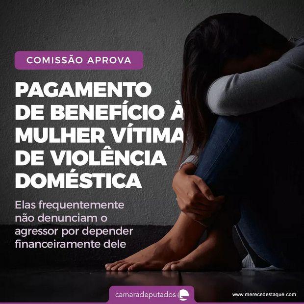 Comissão prevê pagamento de benefício temporário à mulher vítima de violência doméstica