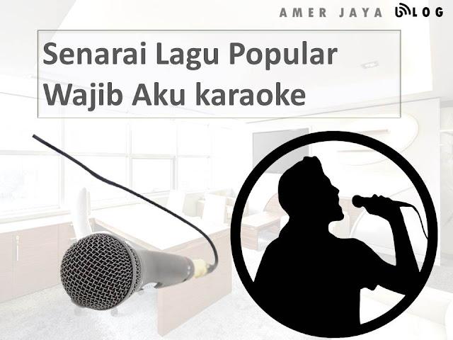 Senarai Lagu Popular Wajib Aku karaoke