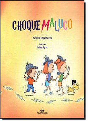 Choque Maluco - Patrícia Engel Secco