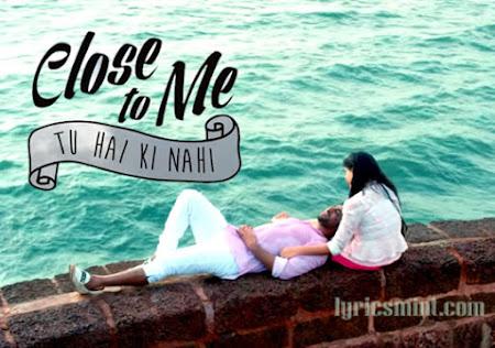 Close To Me (Tu Hai Ki Nahi) (2015)