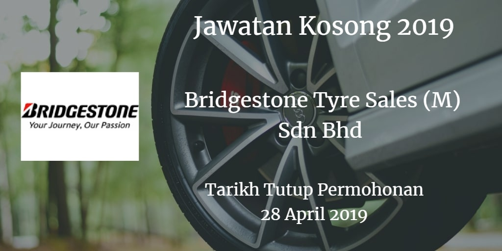 Jawatan Kosong Bridgestone Tyre Sales (M) Sdn Bhd 28 April 2019