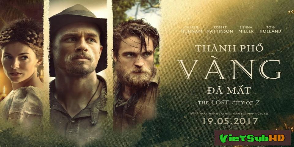 Phim Thành Phố Vàng Đã Mất VietSub HD | The Lost City Of Z 2017