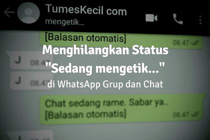 2 Cara Menyembunyikan Status Mengetik di WhatsApp Grup dan Chat