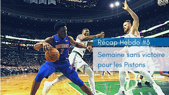 Recap Hebdo #3 | PistonsFR, actualité des Detroit Pistons en France
