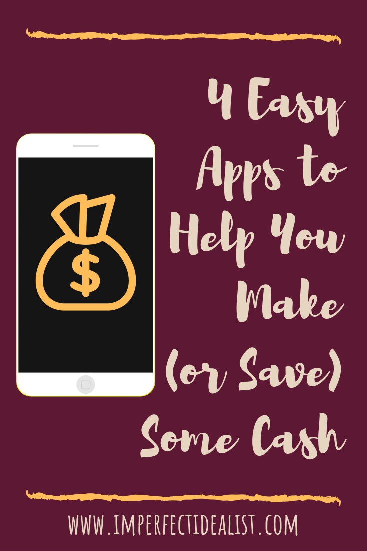 4 Easy Apps to Help You Make (or Save) Some Cash | {imperfect idealist} #lifestyle #moneysaving #finances