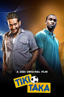 Tiki-Taka (2020) Full Movie Hindi 720p HDRip ESubs Download