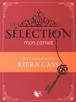 Kiera Cass - La Sélection, mon carnet