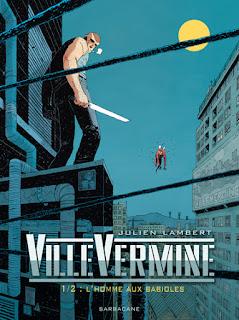 VilleVermine, T1, L'Homme aux babioles de Julien Lambert (éditions Sarbacane)